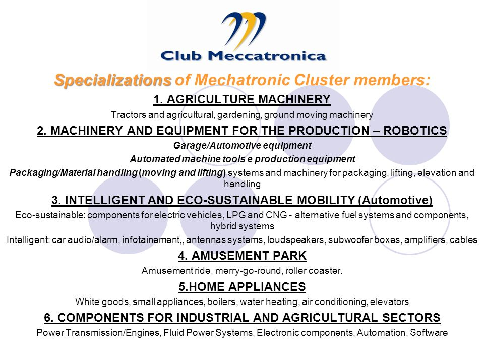 Specializations Specializations of Mechatronic Cluster members: 1.