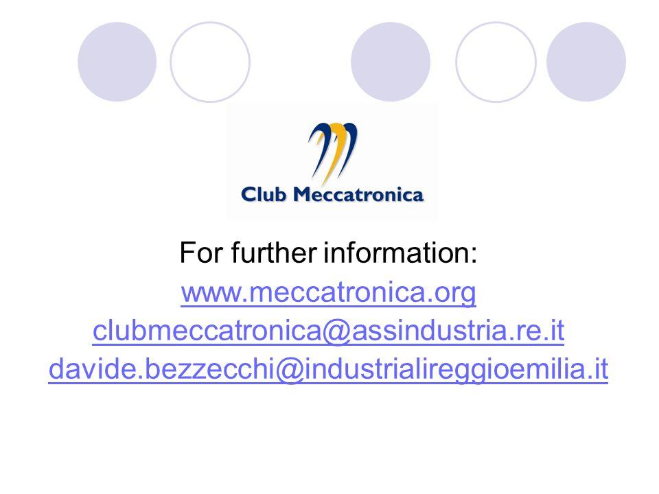 For further information: www.meccatronica.org clubmeccatronica@assindustria.re.it davide.bezzecchi@industrialireggioemilia.it