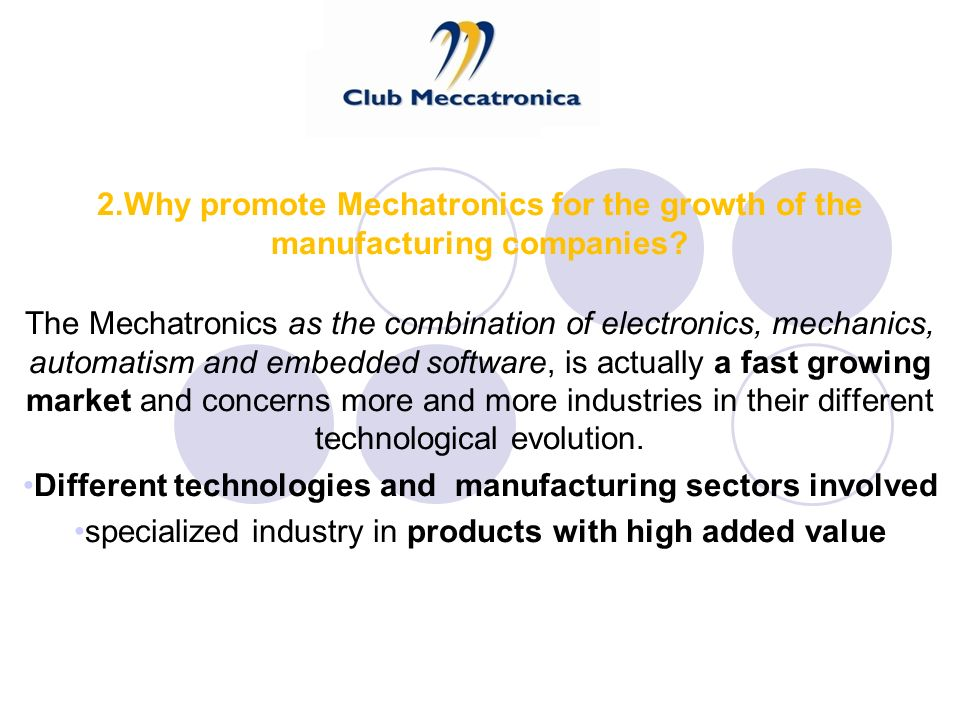 2.Why promote Mechatronics for the growth of the manufacturing companies.