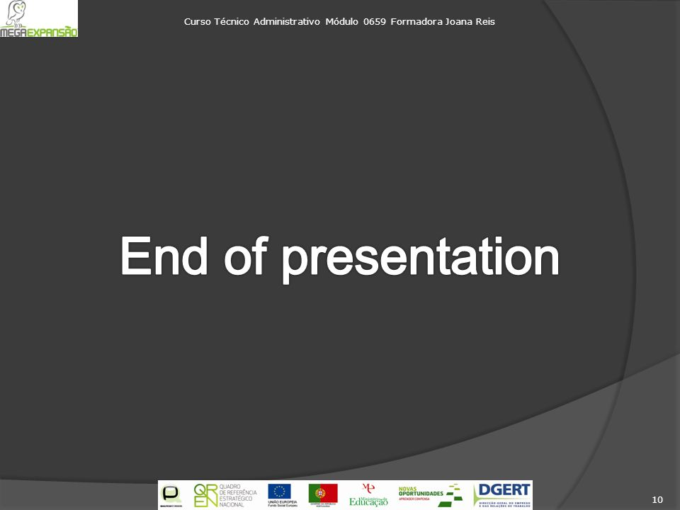 Curso Técnico Administrativo Módulo 0659 Formadora Joana Reis 10