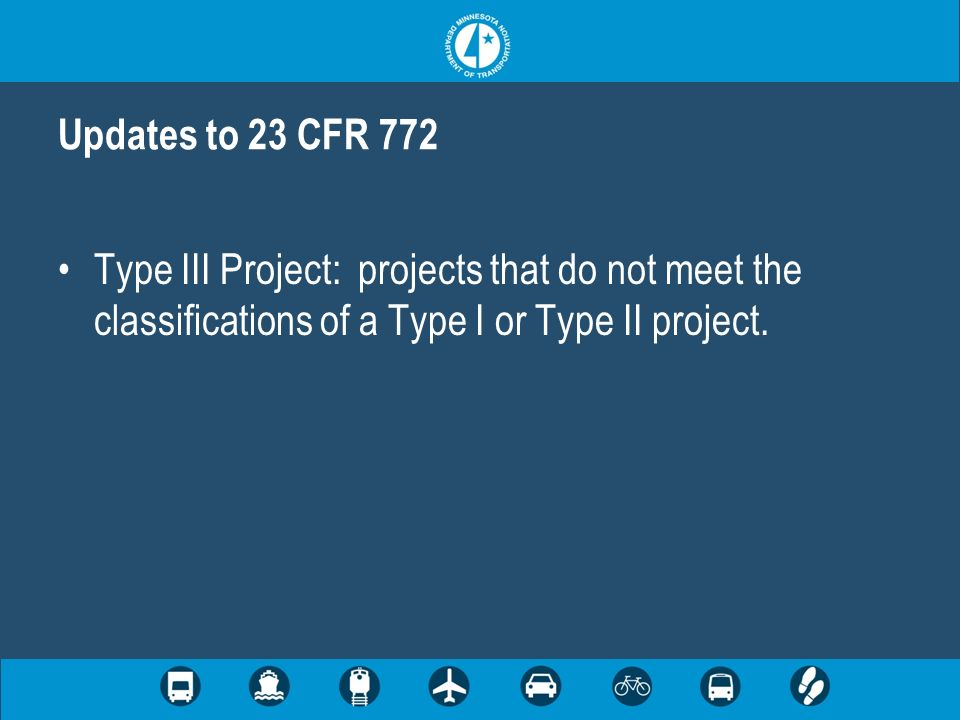 Type III Project: projects that do not meet the classifications of a Type I or Type II project.