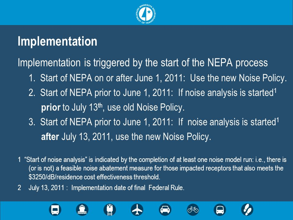 Implementation Implementation is triggered by the start of the NEPA process 1.