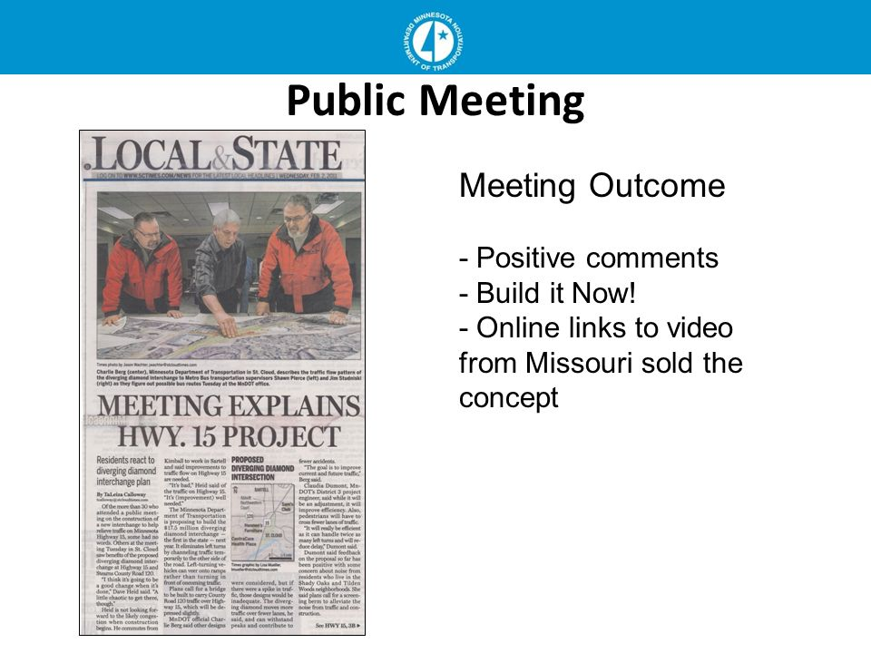 Meeting Outcome - Positive comments - Build it Now! - Online links to video from Missouri sold the concept