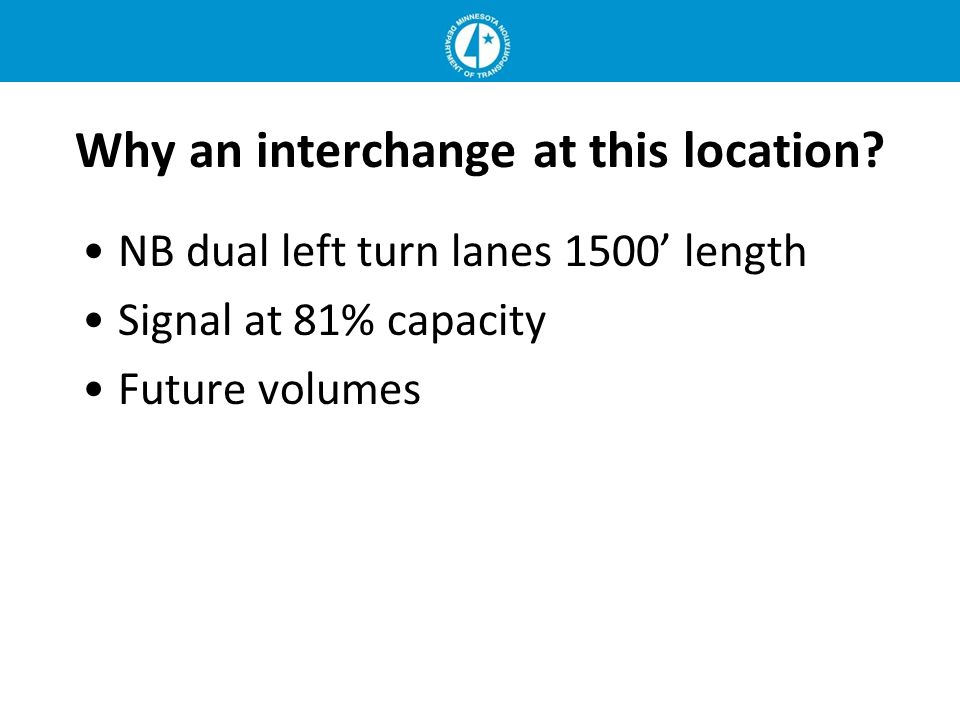 Why an interchange at this location.