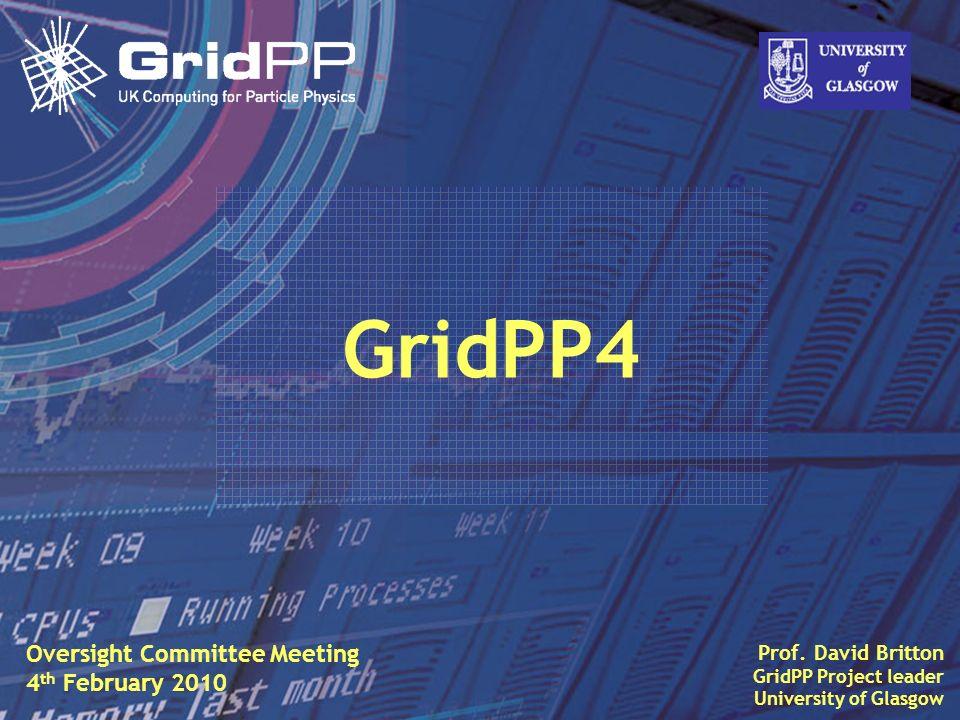 Slide David Britton, University of Glasgow IET, Oct 09 1 Prof. David Britton GridPP Project leader University of Glasgow GridPP4 Oversight Committee M