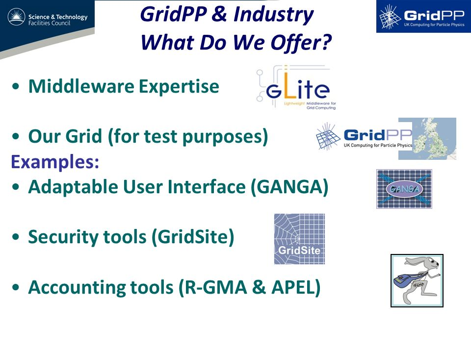 GridPP & Industry What Do We Offer.