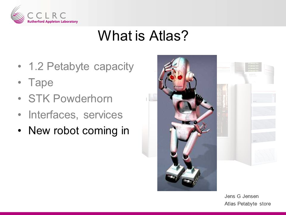 Jens G Jensen Atlas Petabyte store Community User group meetings Helpdesk How to tie the community together?