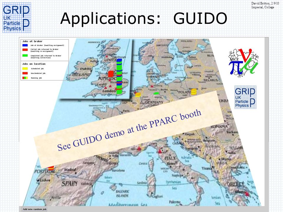 David Britton, 2/9/03 Imperial, College Applications: GUIDO See GUIDO demo at the PPARC booth