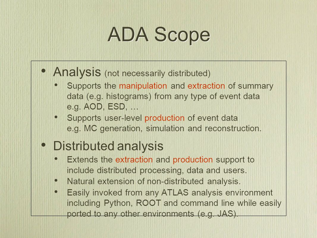 ADA Scope Analysis (not necessarily distributed) Supports the manipulation and extraction of summary data (e.g.