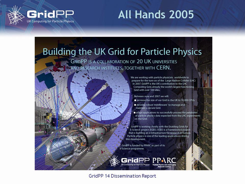 GridPP 14 Dissemination Report All Hands 2005