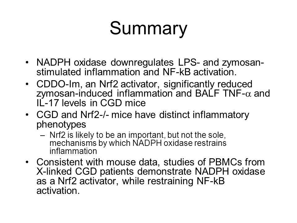 Summary NADPH oxidase downregulates LPS- and zymosan- stimulated inflammation and NF-kB activation. CDDO-Im, an Nrf2 activator, significantly reduced