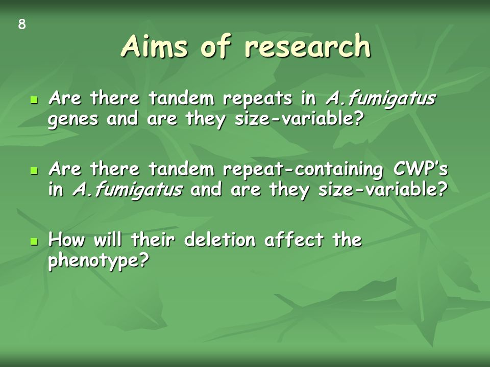 Aims of research Are there tandem repeats in A.fumigatus genes and are they size-variable.