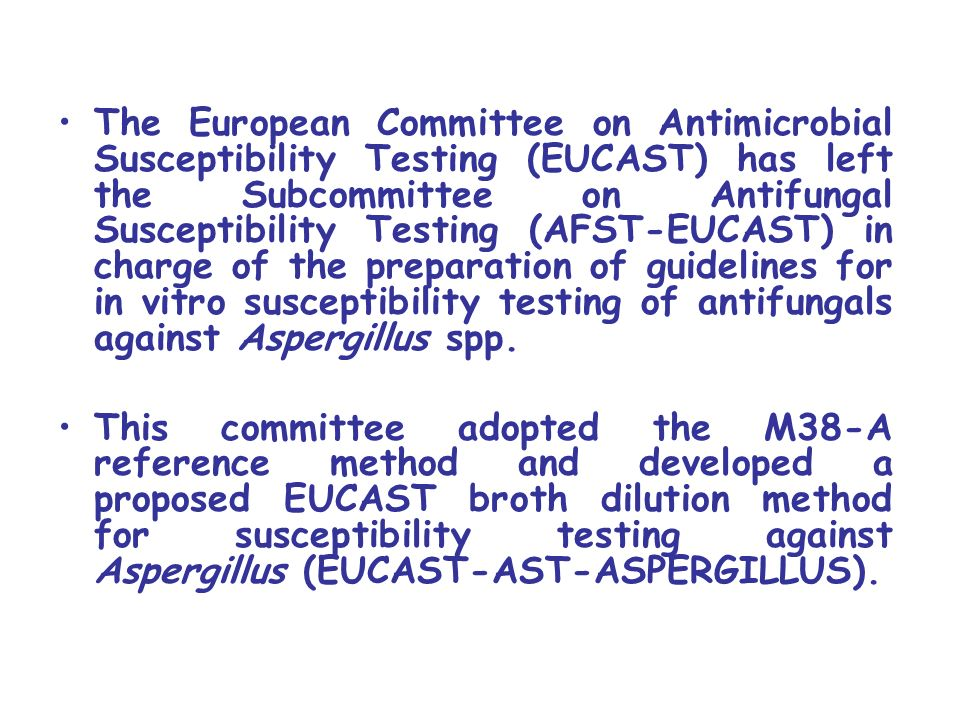 The European Committee on Antimicrobial Susceptibility Testing (EUCAST) has left the Subcommittee on Antifungal Susceptibility Testing (AFST-EUCAST) in charge of the preparation of guidelines for in vitro susceptibility testing of antifungals against Aspergillus spp.