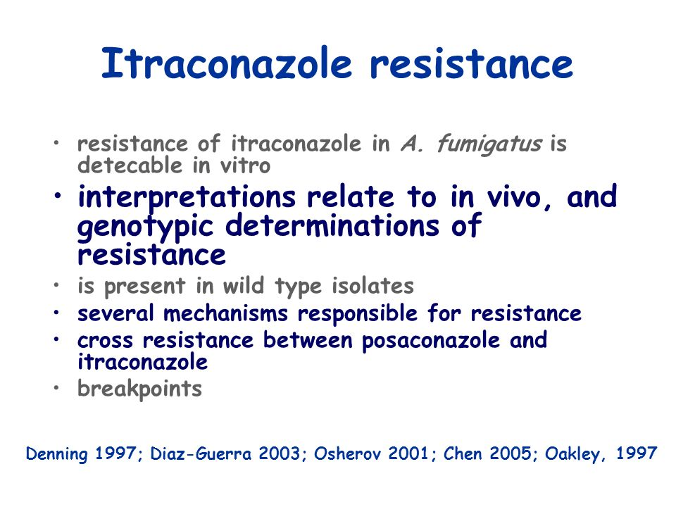 Itraconazole resistance resistance of itraconazole in A. fumigatus is detecable in vitro interpretations relate to in vivo, and genotypic determinatio