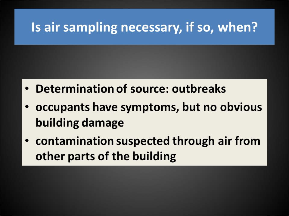 Is air sampling necessary, if so, when.