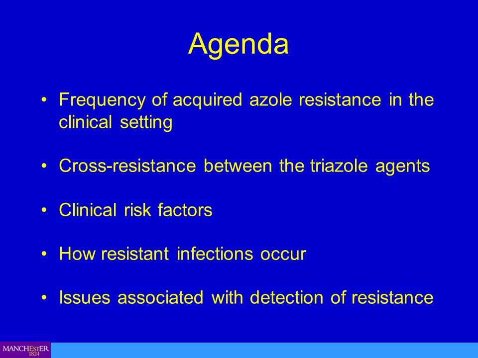 Agenda Frequency of acquired azole resistance in the clinical setting Cross-resistance between the triazole agents Clinical risk factors How resistant