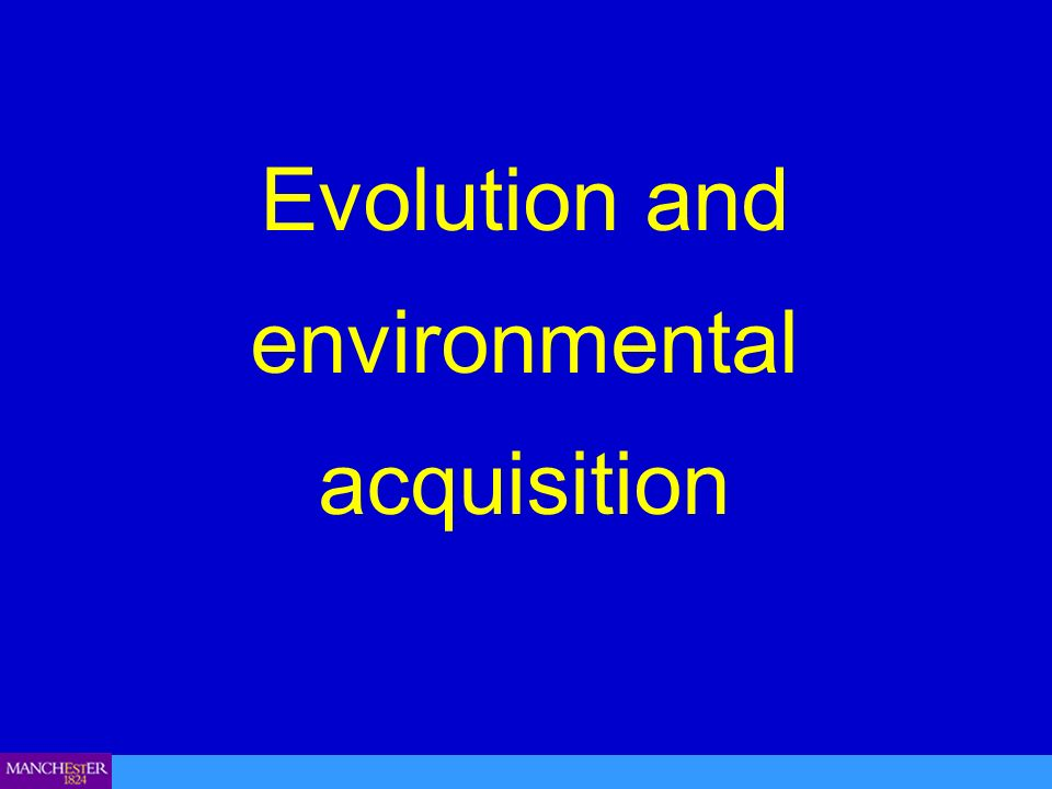 Evolution and environmental acquisition
