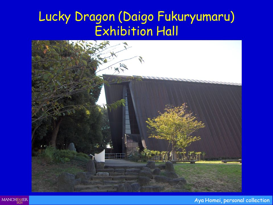 Lucky Dragon (Daigo Fukuryumaru) Exhibition Hall Aya Homei, personal collection