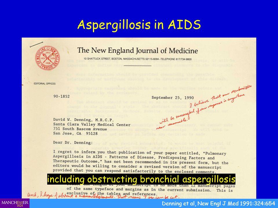 Aspergillosis in AIDS Denning et al, New Engl J Med 1991:324:654 including obstructing bronchial aspergillosis