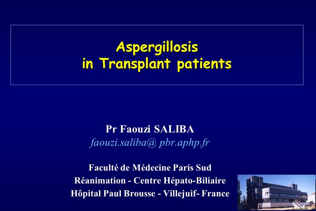 Pr Faouzi SALIBA faouzi.saliba@ pbr.aphp.fr Faculté de Médecine Paris Sud Réanimation - Centre Hépato-Biliaire Hôpital Paul Brousse - Villejuif- Franc