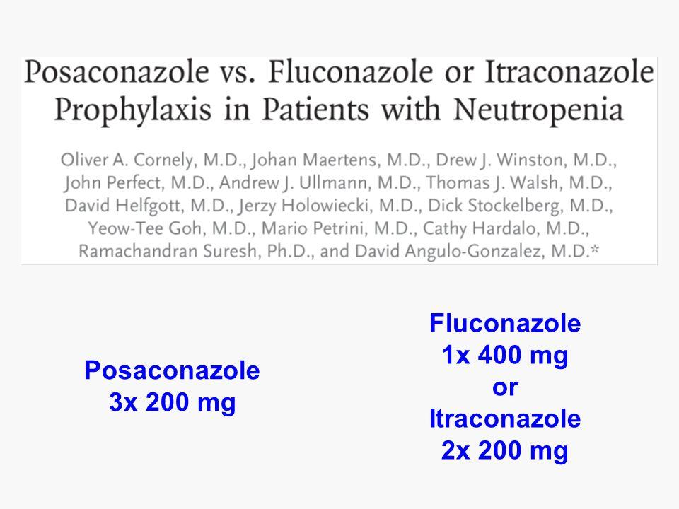 Posaconazole 3x 200 mg Fluconazole 1x 400 mg or Itraconazole 2x 200 mg