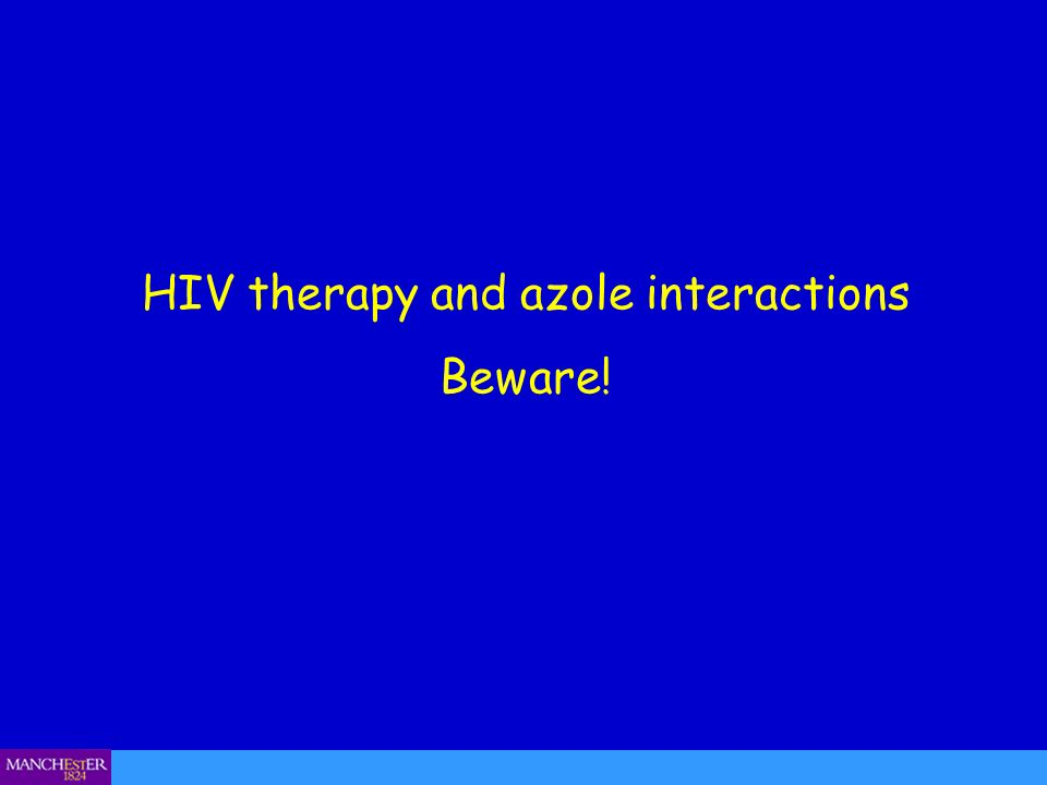 HIV therapy and azole interactions Beware!