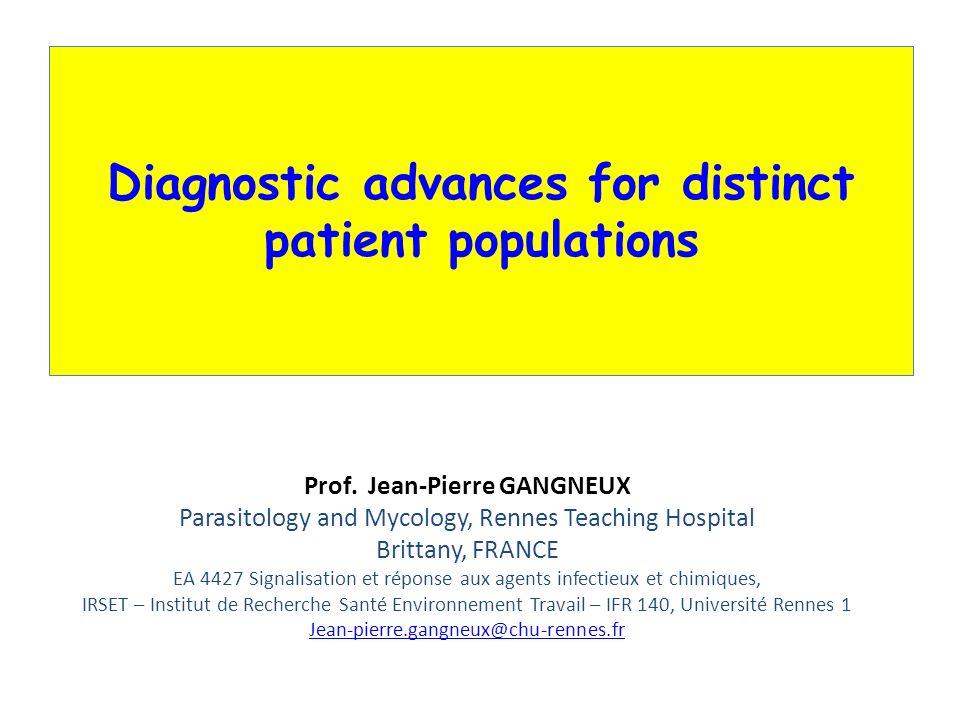 Diagnostic advances for distinct patient populations Prof.
