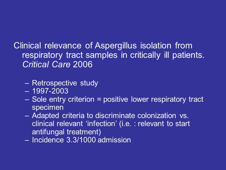 Clinical relevance of Aspergillus isolation from respiratory tract samples in critically ill patients.