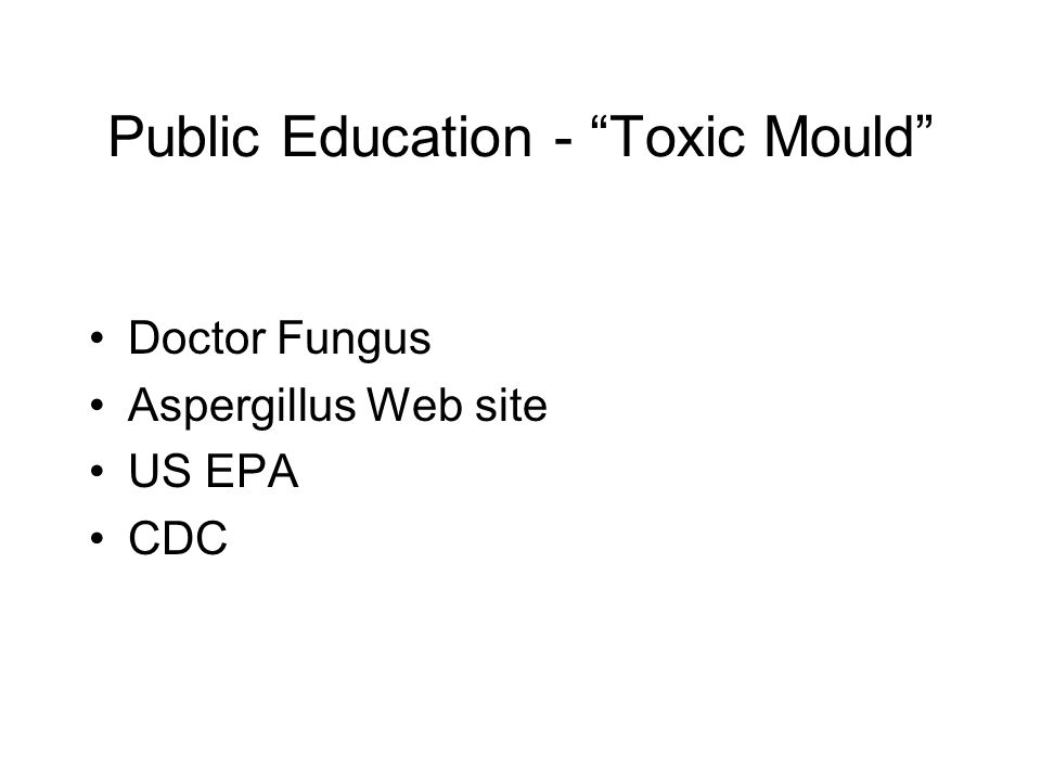 Public Education - Toxic Mould Doctor Fungus Aspergillus Web site US EPA CDC
