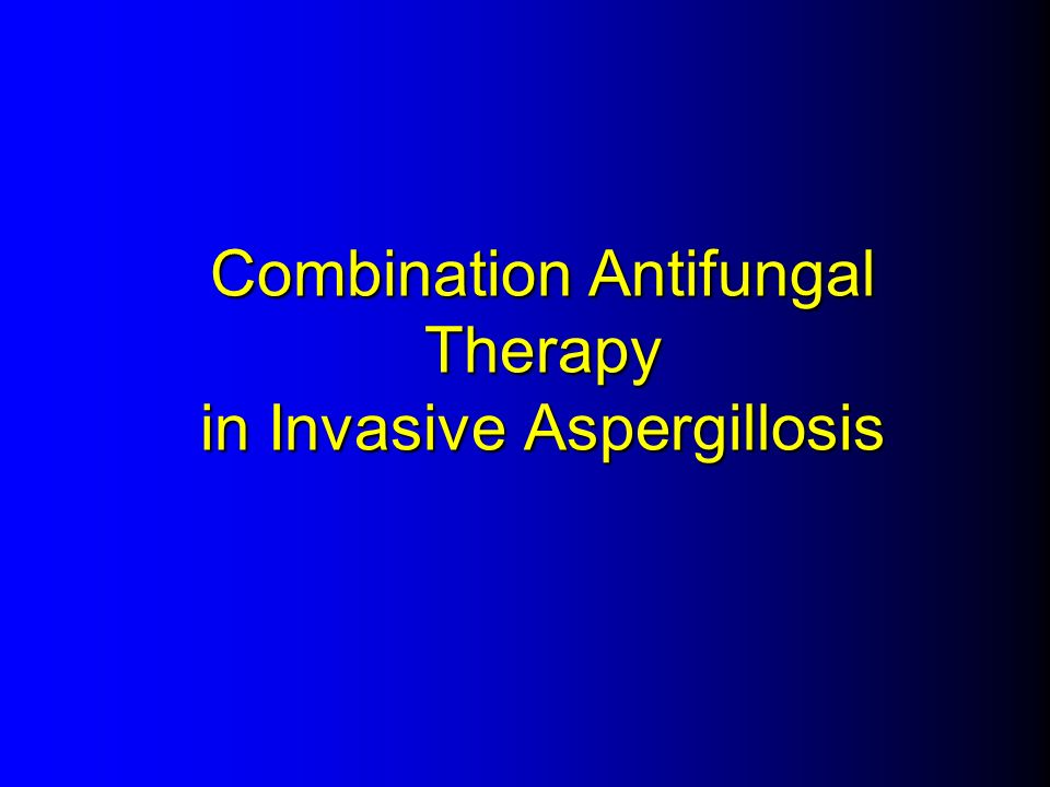 Combination Antifungal Therapy in Invasive Aspergillosis
