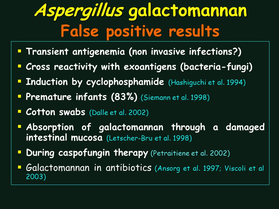Aspergillus galactomannan Aspergillus galactomannan False positive results Transient antigenemia (non invasive infections?) Cross reactivity with exoa
