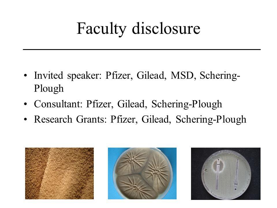 Faculty disclosure Invited speaker: Pfizer, Gilead, MSD, Schering- Plough Consultant: Pfizer, Gilead, Schering-Plough Research Grants: Pfizer, Gilead,