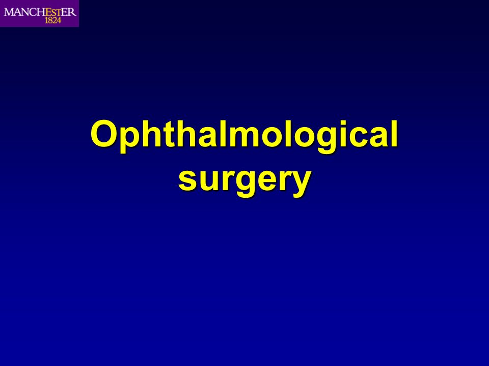 Ophthalmological surgery