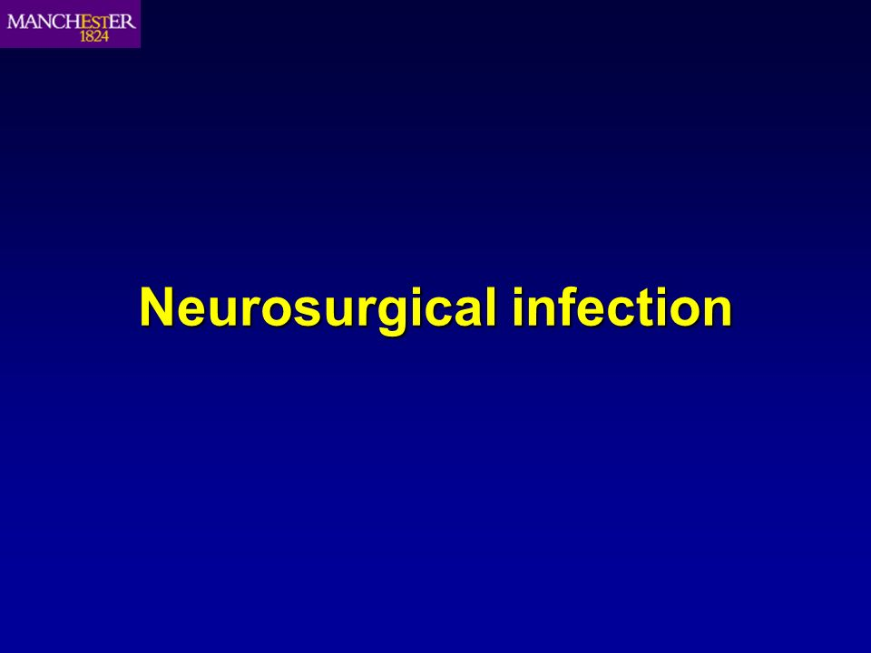 Neurosurgical infection