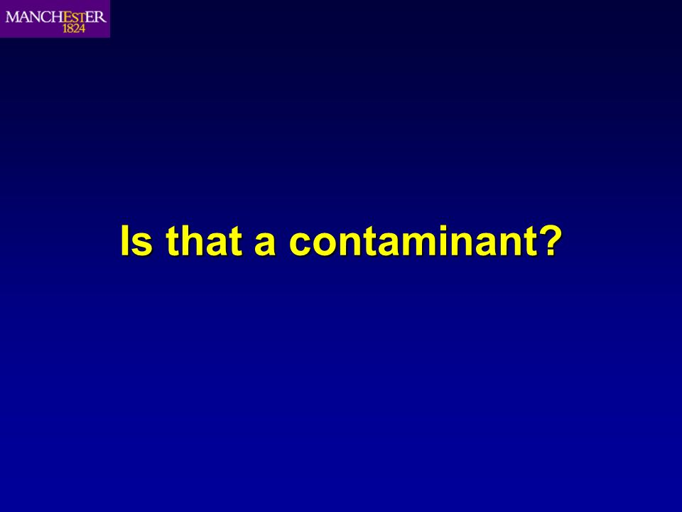 Is that a contaminant?