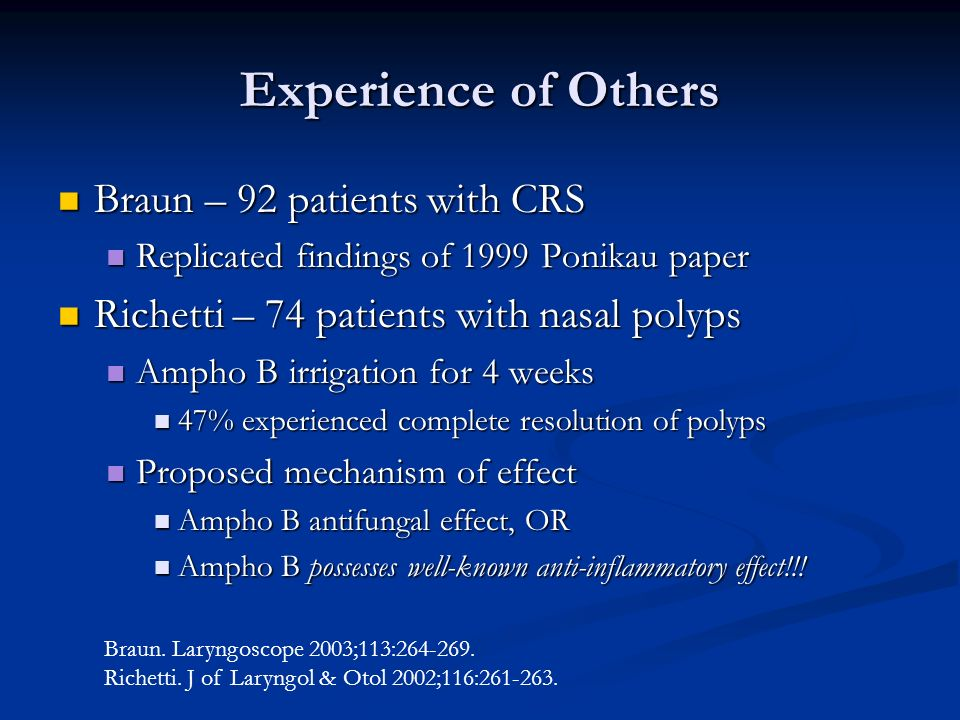 Experience of Others Braun – 92 patients with CRS Braun – 92 patients with CRS Replicated findings of 1999 Ponikau paper Replicated findings of 1999 P