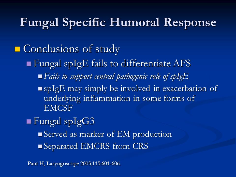 Fungal Specific Humoral Response Conclusions of study Conclusions of study Fungal spIgE fails to differentiate AFS Fungal spIgE fails to differentiate