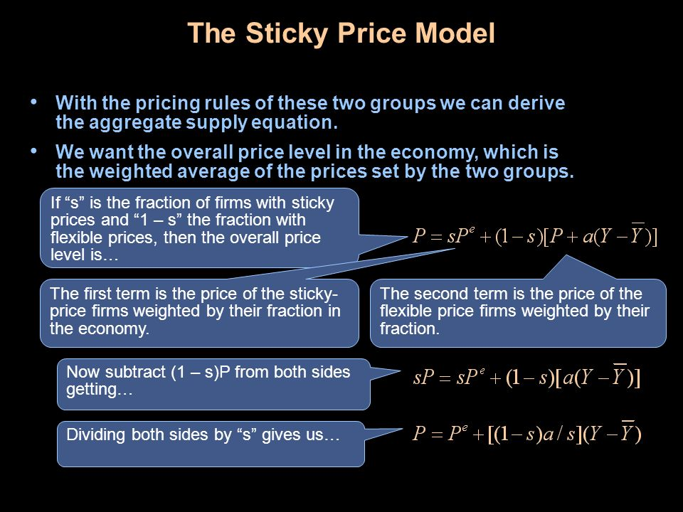 The Sticky Price Model If s is the fraction of firms with sticky prices and 1 – s the fraction with flexible prices, then the overall price level is…