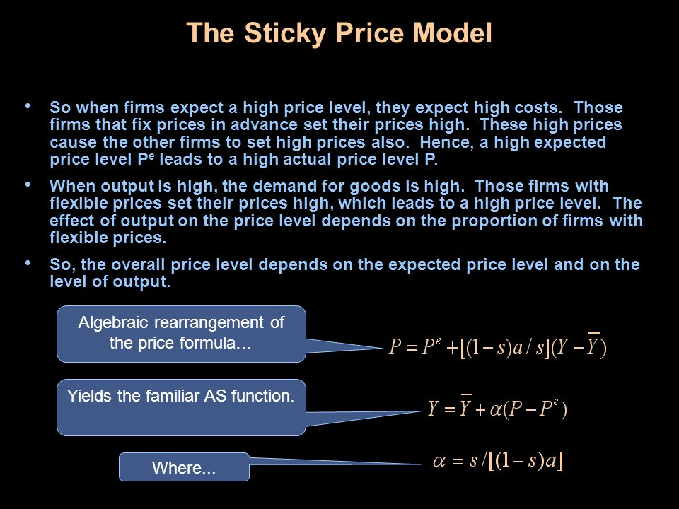 The Sticky Price Model So when firms expect a high price level, they expect high costs. Those firms that fix prices in advance set their prices high.