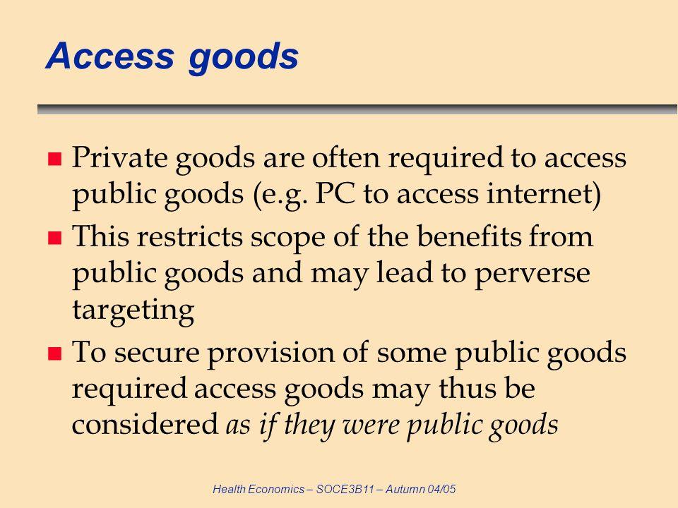 Health Economics – SOCE3B11 – Autumn 04/05 Financing GPGH: how.