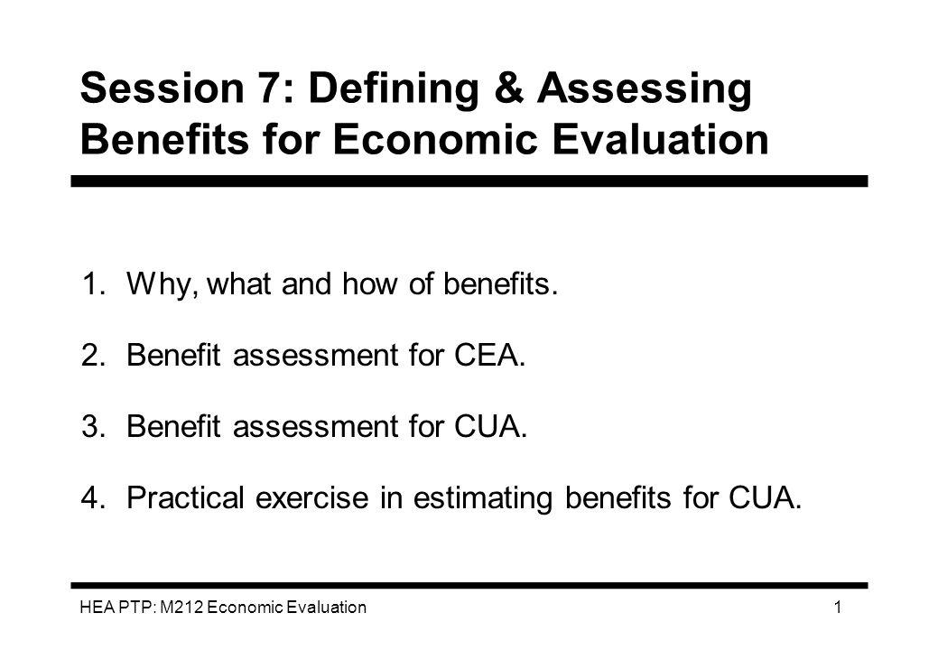 HEA PTP: M212 Economic Evaluation 2 Why Measure Benefits.