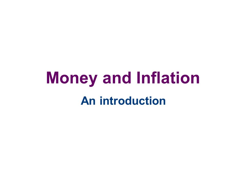 Introduction In this section we will discuss the quantity theory of money, discuss inflation and interest rates, and the relationship between the nominal interest rate and the demand for money.
