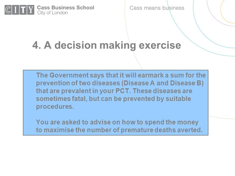 4. A decision making exercise The Government says that it will earmark a sum for the prevention of two diseases (Disease A and Disease B) that are pre