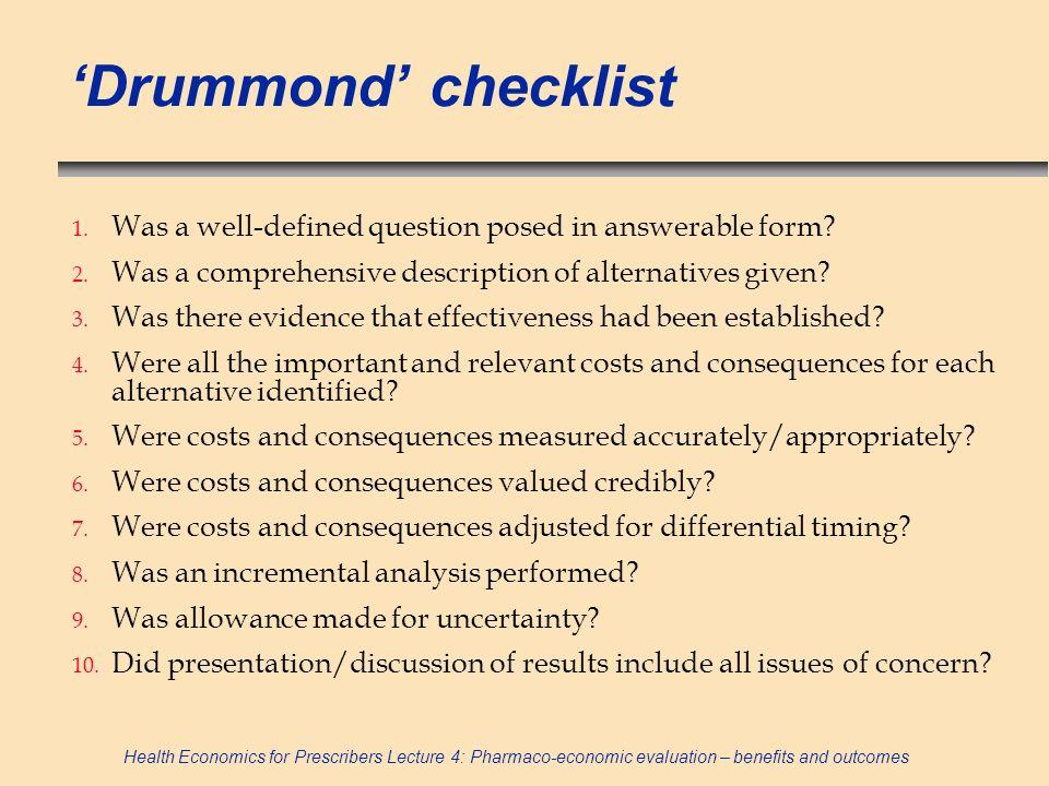 Health Economics for Prescribers Lecture 4: Pharmaco-economic evaluation – benefits and outcomes 3.
