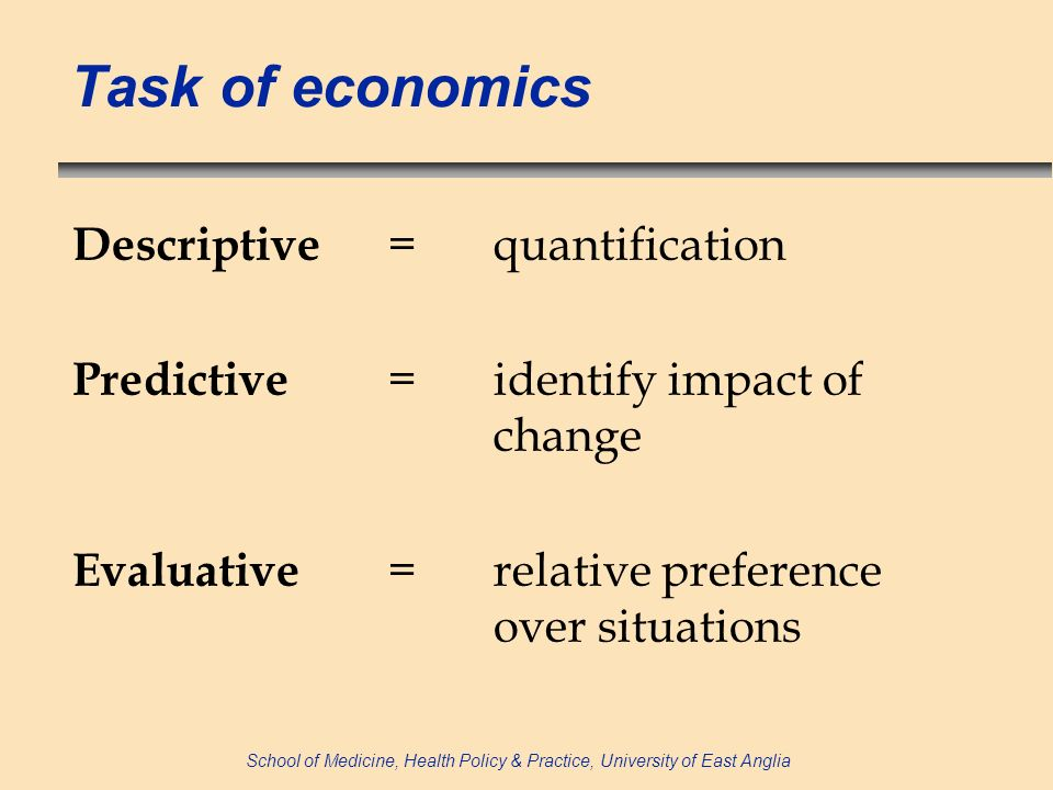 School of Medicine, Health Policy & Practice, University of East Anglia Macro-economic impact of AMR n AMR is a (negative) exogenous shock on the labour supply and productivity of inputs, and a (positive) shock (cost) to healthcare delivery n No UK data of impact on productivity or labour supply so use data from other areas/countries n Assumptions: Prevalence of AMR ~20% in UK AMR reduces labour supply by 0.1% to 0.8% AMR reduces productivity by 0.5% to 10% AMR increases healthcare cost by 0.5% to 10%