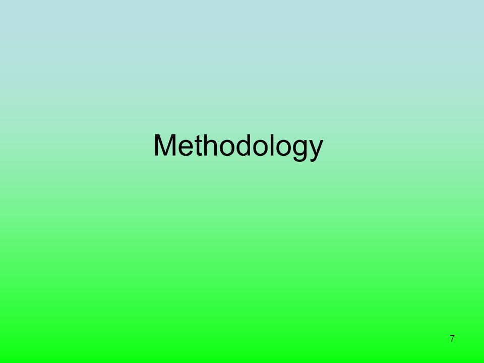 7 Methodology