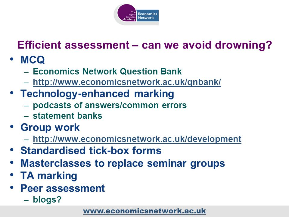 www.economicsnetwork.ac.uk Efficient assessment – can we avoid drowning.