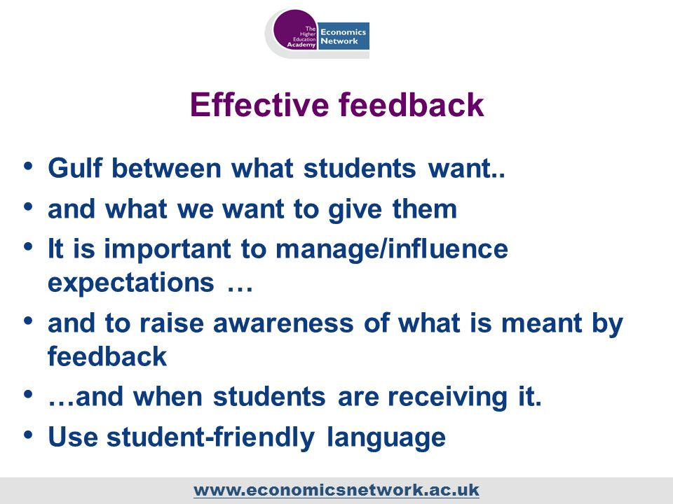 www.economicsnetwork.ac.uk Effective feedback Gulf between what students want..