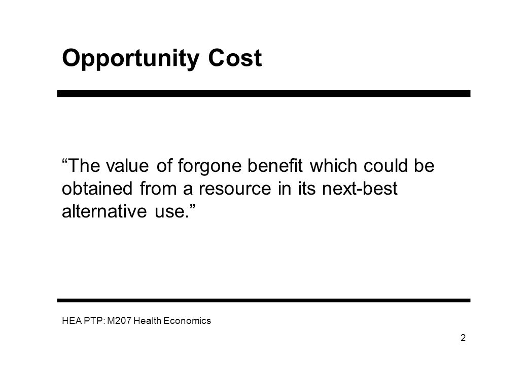HEA PTP: M207 Health Economics 13 Marginal Analysis as a Concept Often marginal changes, especially in benefits, difficult to calculate But, it is thinking behind marginal analysis which is important rather than numbers