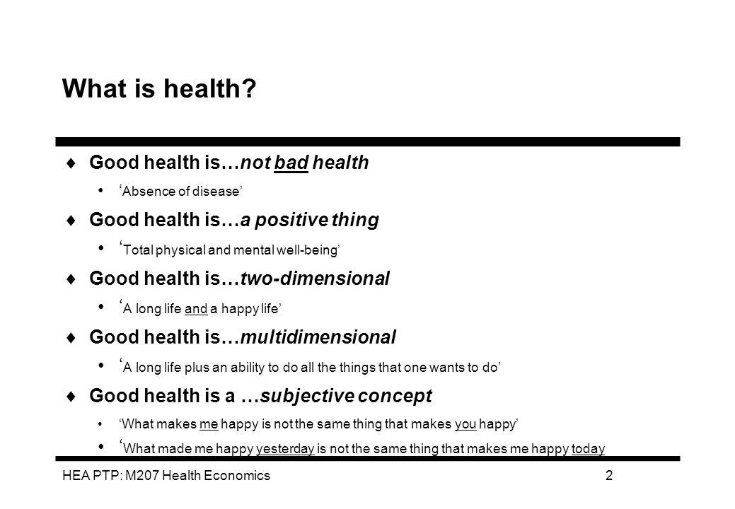 HEA PTP: M207 Health Economics3 Why measure health.